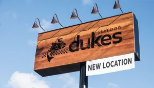 Dukes Seafood Opening Sign